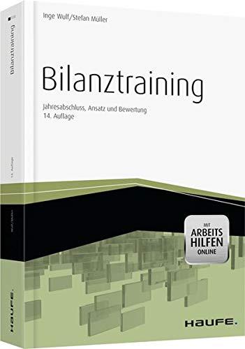 9783648036570: Bilanztraining -mit Arbeitshilfen online: Jahresabschluss, Ansatz und Bewertung