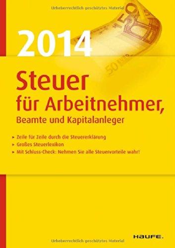 Steuer 2014 für Arbeitnehmer, Beamte und Kapitalanleger - Willi Dittmann, Dieter Haderer, Rüdiger Happe