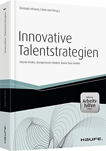 Innovative Talentstrategien - mit Arbeitshilfen online: Christoph Athanas