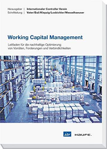Working Capital Management: Liquidität freisetzen ohne Nebenwirkungen: Haufe-Lexware