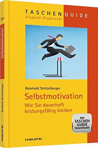 9783648049778: Selbstmotivation Wie Sie dauerhaft leistungsfähig bleiben: Wie Sie dauerhaft leistungsfähig bleiben