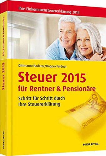 9783648052976: Steuer 2015 für Rentner und Pensionäre: Schritt für Schritt durch Ihre Steuererklärung