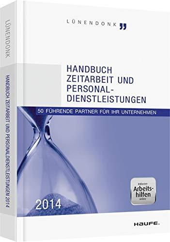 Handbuch Zeitarbeit und Personaldienstleistungen 2014: Thomas Lünendonk