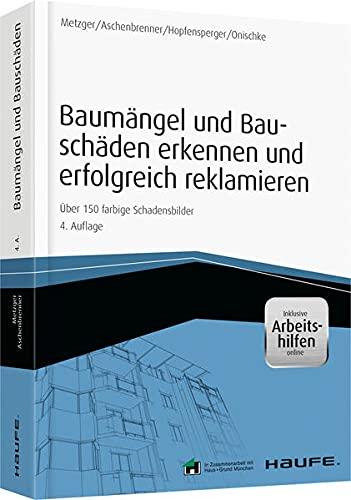 Baumängel und Bauschäden und erfolgreich reklamieren - inkl. Arbeitshilfen online: Helmut...