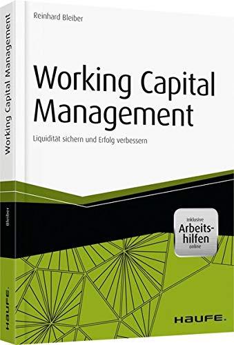 Working Capital Management - inkl. eBook und Arbeitshilfen online: Reinhard Bleiber