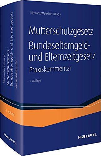 MuSchG und BEEG - Praxiskommentar zum Mutterschutzgesetz, Bundeselterngeld- und Elternzeitgesetz: ...