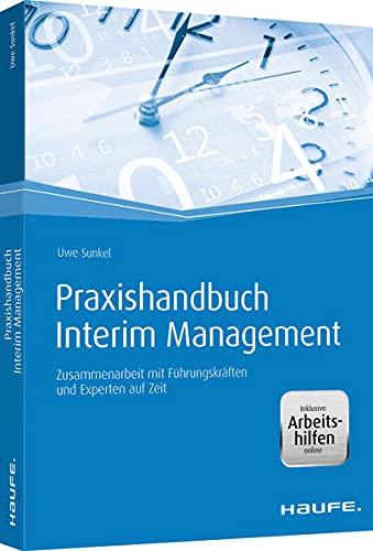 9783648060056: Praxishandbuch Interim Management - mit Arbeitshilfen online: Zusammenarbeit mit Führungskräften und Experten auf Zeit