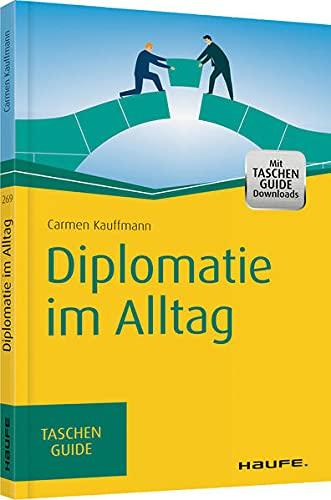 9783648065129: Diplomatie im Alltag: Beziehungen professionell gestalten