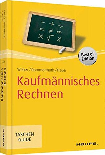 Kaufmännisches Rechnen: Weber, Manfred; Dommermuth, Thomas; Hauer, Michael