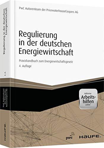 Regulierung in der deutschen Energiewirtschaft - inkl. Arbeitshilfen online