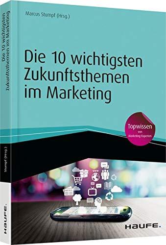 Die 10 wichtigsten Zukunftsthemen im Marketing: Marcus Stumpf