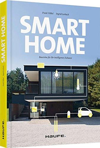 9783648096307: Smart Home - Bausteine für Ihr intelligentes Zuhause (Haufe Fachbuch)