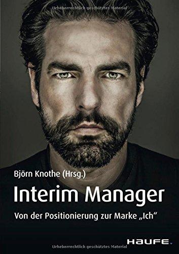 """Interim Manager: Von der Positionierung zur Marke """"Ich"""" (Paperback)"""