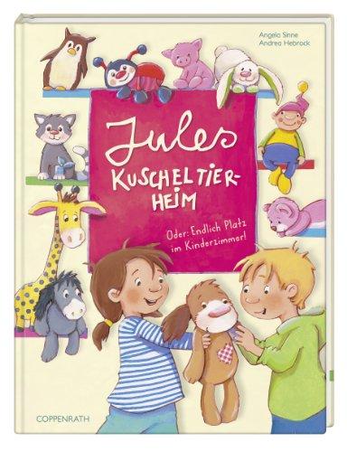 9783649600831: Jules Kuscheltierheim: Oder: Endlich Platz im Kinderzimmer!