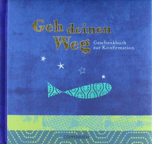 Geh deinen Weg: Geschenkbuch zur Konfirmation - Kölsch, Christina und Gerlinde Wermeier-Kemper