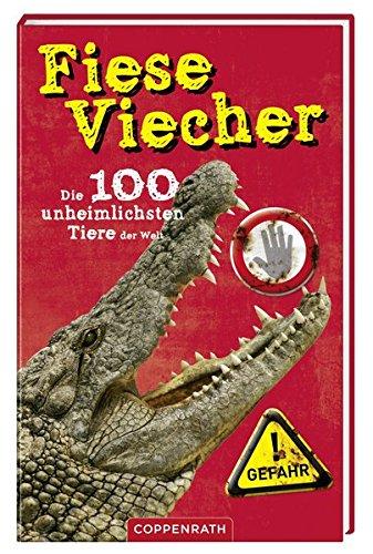 9783649604327: Fiese Viecher! Die 100 unheimlichsten Tiere der Welt