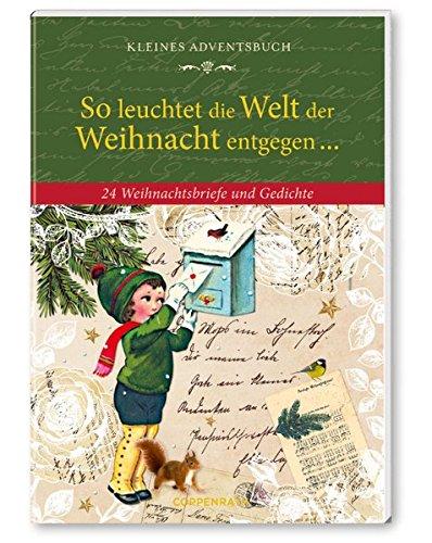 9783649609339: So leuchtet die Welt der Weihnacht entgegen ... - Adventskalender-Buch: 24 Weihnachtsbriefe und Gedichte