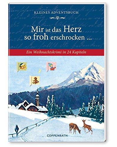 9783649609346: Mir ist das Herz so froh erschrocken ..., Adventskalender-Buch: Ein Weihnachtskrimi in 24 Kapiteln