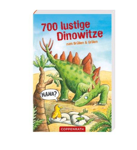 9783649611257: 700 lustige Dinowitze zum Brüllen & Grölen