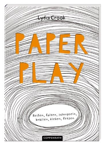 9783649614692: Paper Play: Rei�en, falten, schnipseln, kn�llen, kleben, fetzen