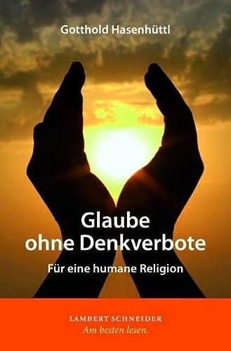 9783650251633: Glaube ohne Denkverbote