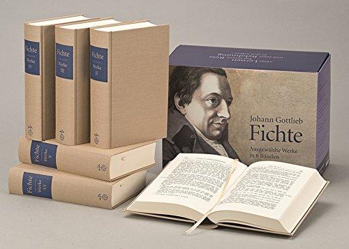 Ausgewählte Werke in 6 Bänden: Johann Fichte