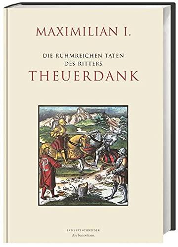 Die ruhmreichen Taten des Ritters Theuerdank: Maximilian I
