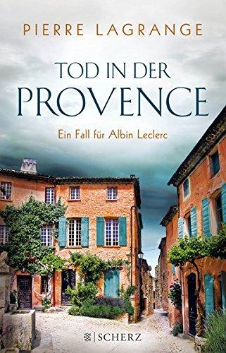 Tod in der Provence Ein Fall für: Pierre (Verfasser) Lagrange