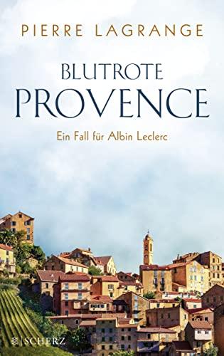 Blutrote Provence Ein Fall für Albin Leclerc: Pierre (Verfasser) Lagrange
