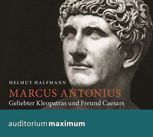 9783654601717: Marcus Antonius: Geliebter Kleopatras und Freund Caesars