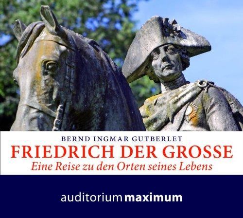 9783654602103: Friedrich der Gro�e: Eine Reise zu den Orten seines Lebens