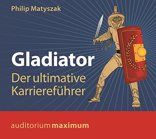 9783654602417: Gladiator: Der ultimative Karriereführer