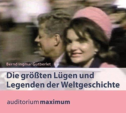 Die größten Lügen und Legenden der Weltgeschichte, 2 Audio-CDs - Bernd Ingmar Gutberlet