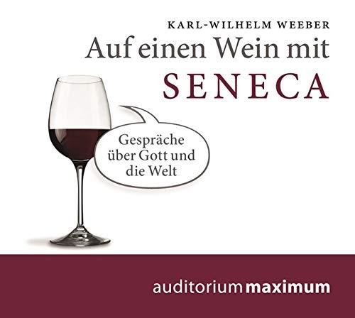 9783654603391: Auf einen Wein mit Seneca: Gespräche über Gott und die Welt