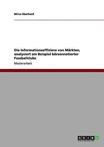 9783656002727: Die Informationseffizienz Von Markten, Analysiert Am Beispiel Borsennotierter Fussballclubs
