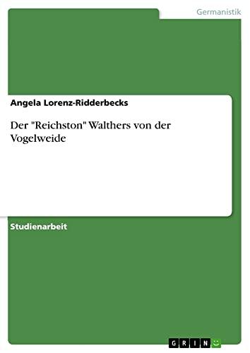 Der Reichston Walthers Von Der Vogelweide: Angela Lorenz-Ridderbecks