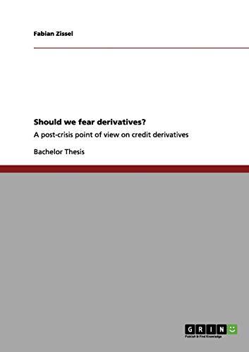9783656007326: Should we fear derivatives?