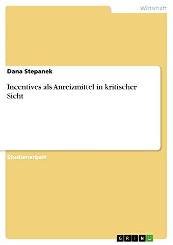 9783656008439: Incentives als Anreizmittel in kritischer Sicht