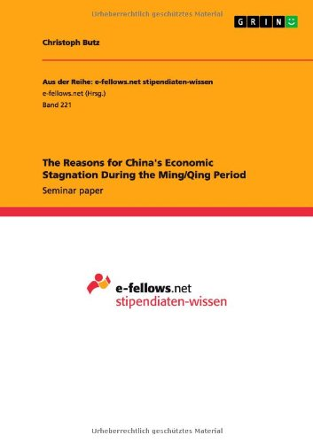 The Reasons for Chinas Economic Stagnation During the MingQing Period: Christoph Butz