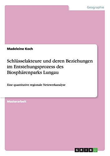 Schlusselakteure Und Deren Beziehungen Im Entstehungsprozess Des Biospharenparks Lungau: Madeleine ...