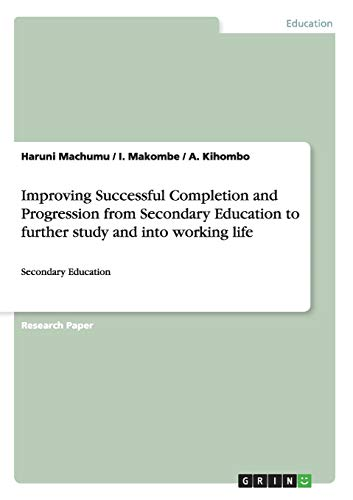 Improving Successful Completion and Progression from Secondary Education to Further Study and Into ...