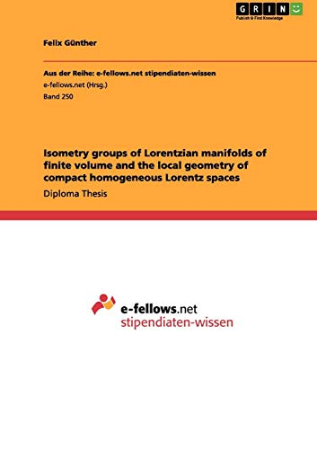 Isometry Groups of Lorentzian Manifolds of Finite Volume and the Local Geometry of Compact ...