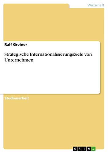 9783656028079: Strategische Internationalisierungsziele von Unternehmen (German Edition)