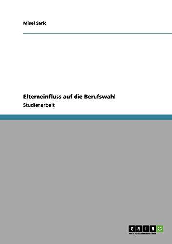 9783656031215: Elterneinfluss auf die Berufswahl (German Edition)