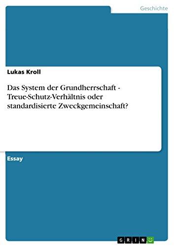 9783656033608: Das System Der Grundherrschaft - Treue-Schutz-Verhaltnis Oder Standardisierte Zweckgemeinschaft? (German Edition)