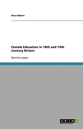 9783656033615: Female Education in 18th and 19th Century Britain