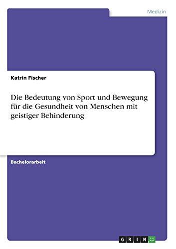 9783656035206: Die Bedeutung von Sport und Bewegung für die Gesundheit von Menschen mit geistiger Behinderung (German Edition)
