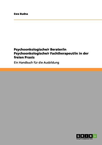 9783656039433: Psychoonkologische/r Berater/in Psychoonkologische/r Fachtherapeut/in in der freien Praxis