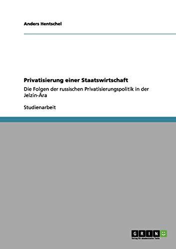 9783656040583: Privatisierung einer Staatswirtschaft