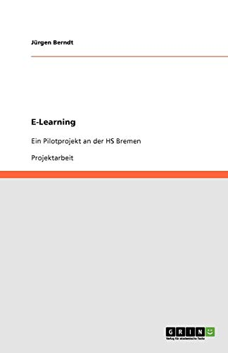9783656040644: E-Learning. Ein Pilotprojekt an der HS Bremen